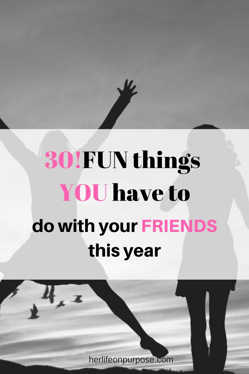 30 fun things to do with your girlfriends this year pinterest graphic